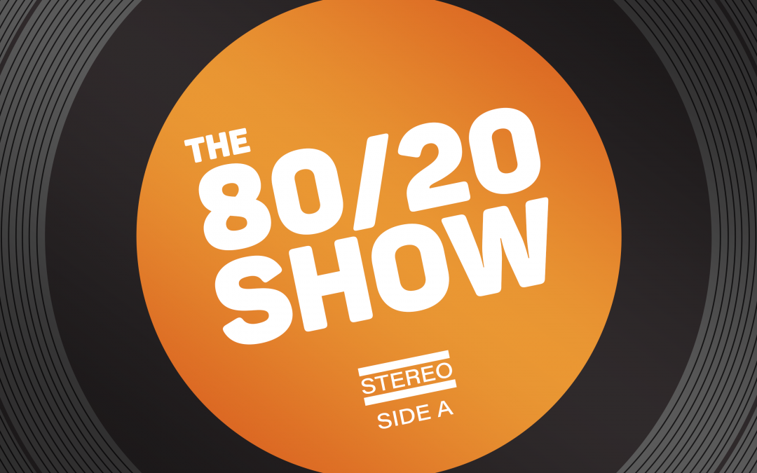 The 80/20 Show Podcast launches
