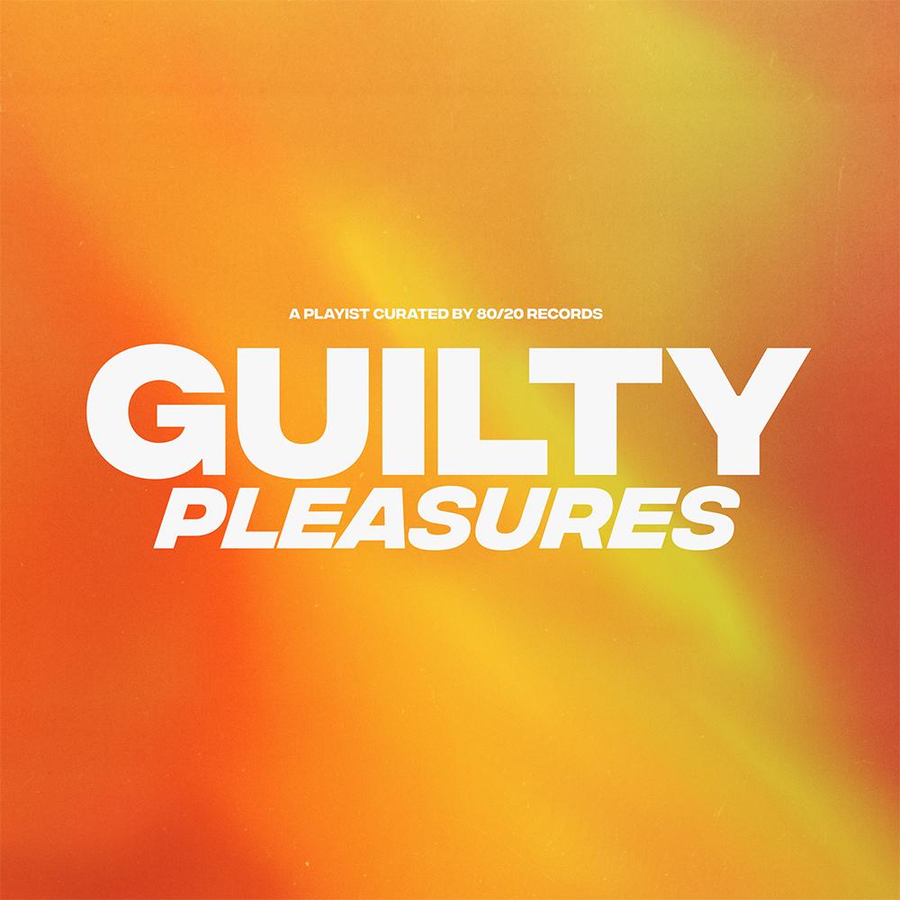 Guilty Pleasures Playlist