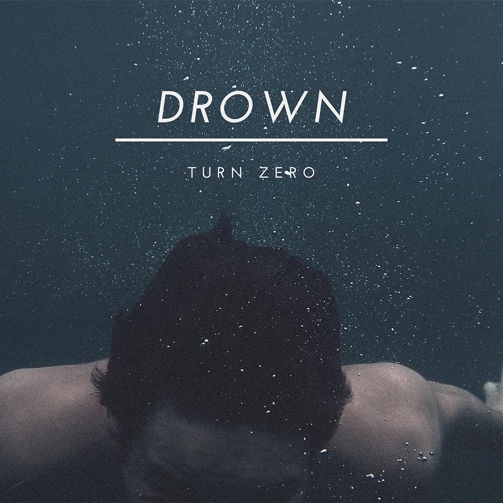 Turn Zero 'Drown'